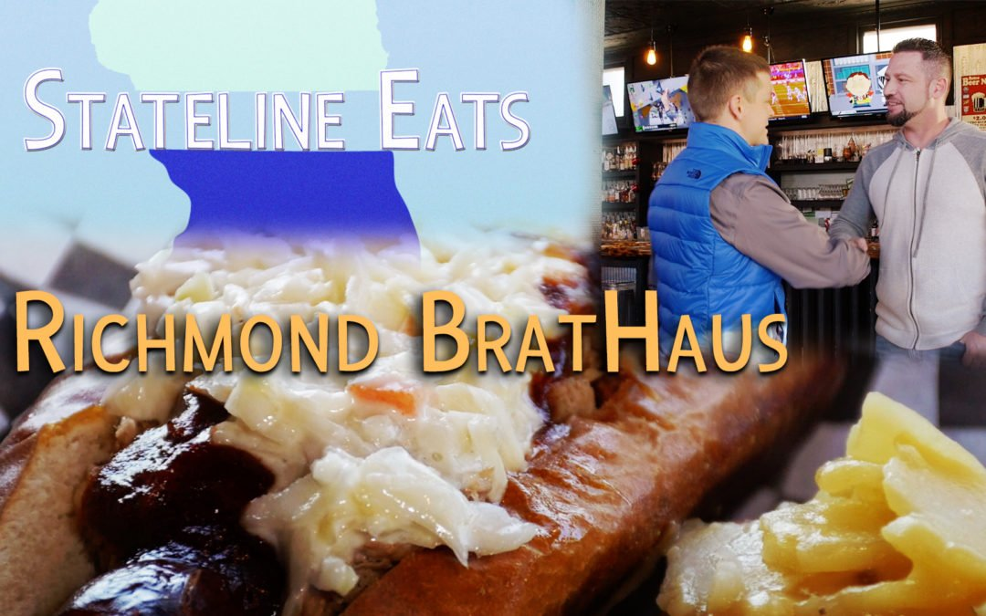 Stateline Eats – Ep. 2 – Richmond BratHaus