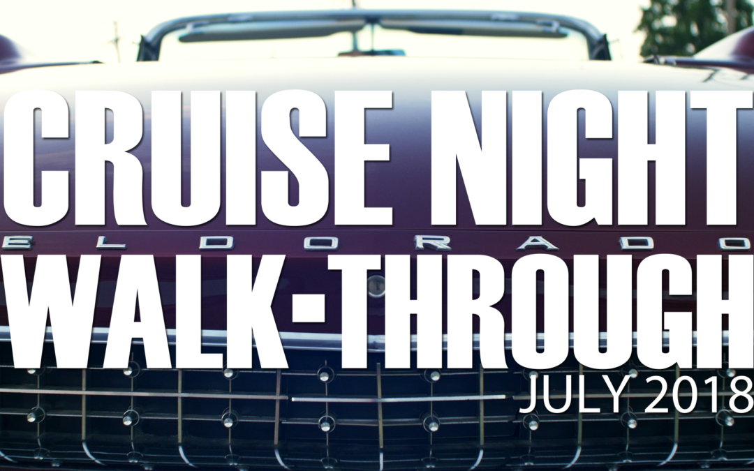Cruise Night Walk-through July